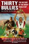Thirty Bullies: A History of the Rugby World Cup