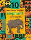 10 Reasons to Love an... Elephant