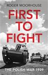 First to Fight: The Polish War 1939