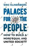 Palaces for the People: How To Build a More Equal and United Society