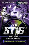 The Stig and the Silver Ghost: A Top Gear book