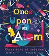 Once Upon an Atom: Questions of science