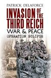 Invasion of the Third Reich War and Peace: Operation Eclipse