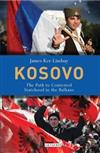 Kosovo: The Path to Contested Statehood in the Balkans