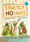 Strictly No Crocs: (Blue Early Reader)