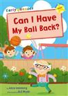 Can I Have my Ball Back?: (Yellow Early Reader)