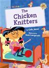 The Chicken Knitters: (Gold Early Reader)