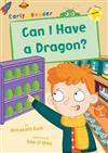 Can I Have a Dragon?: (Yellow Early Reader)