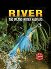 Essential Habitat: River and Inland Water Habitats