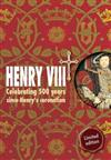 Henry VIII: Celebrating 500 Years Since Henry's Coronation