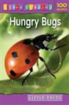 I Love Reading Little Facts 100 Words: Hungry Bugs