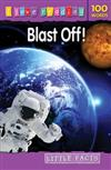 I Love Reading Little Facts 100 Words: Blast Off!