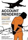 Account Rendered: A Compendium of Extraordinary Rendition and Britain's Role