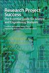 Research Project Success: The Essential Guide for Science and Engineering Students