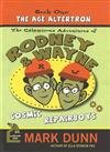 Calamitous Adventures of Rodney & Wayne, Cosmic Repairboys: Book One: The Age Altertron