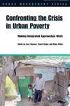 Confronting the Crisis in Urban Poverty: Making Integrated Approaches Work