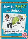How to Fart at School-- and Get Away with It!