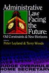 Administrative Law Facing the Future: Old Constraints and New Horizons