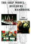 The Ship Model Builders Handbook: Fittings and Superstructures for the Small Ship