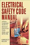 Electrical Safety Code Manual: A Plain Language Guide to National Electrical Code, OSHA and NFPA 70E