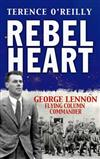 Rebel Heart: George Lennon: Flying Column Commander