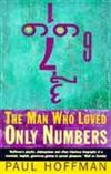 The Man Who Loved Only Numbers: The Story of Paul Erdoes and the Search for Mathematical Truth