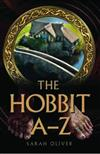 an A-z of JRR Tolkien's the Hobbit: An Unendorsed Colourful and Critical Guide Celebrating the Movies