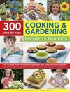 300 Step By Step Cooking & Gardening Projects for Kids