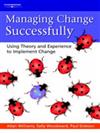Managing Change Successfully: Using Theory and Experience to Implement Change