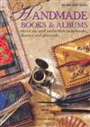 Handmade Books and Albums: Decorate and Embellish Notebooks, Diaries and Journals