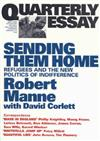 Sending Them Home: Refugees and the New Politics of Indifference: Quarterly Essay 13