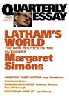 Latham's World: The New Politics of the Outsiders: Quarterly Essay 15