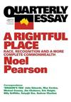 A Rightful Place: Race, Recognition and a More Complete Commonwealth: Quarterly Essay 55