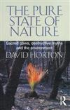 The Pure State of Nature: Sacred Cows, Destructive Myths and the Environment