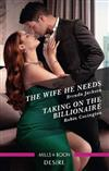 The Wife He Needs/Taking on the Billionaire