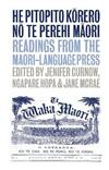 He Pitopito Korero no te Perehi Maori: Readings from the Maori-Language Press