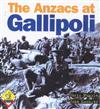 The Anzacs at Gallipoli: A Story for Anzac Day