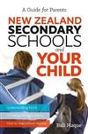 New Zealand Secondary Schools and Your Child