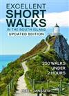 Excellent Short Walks in the South island: 250 walks under 2 hours
