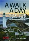 A Walk a Day: 365 Short Walks in New Zealand