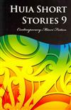 Huia Short Stories 9: Contemporary Maori Fiction