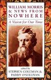 William Morris and News from Nowhere: A Vision of Our Time