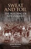 Sweat and Toil:The Building of New Zealand