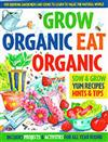 Grow Organic, Eat Organic: for Budding Gardeners and Cooks to Learn to Value the Natural World