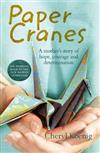 Paper Cranes: A Mother's Story of Hope, Courage and Determination