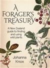 The Forager's Treasury: The Essential Guide to Finding and Using Wild Plants in Aotearoa