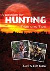 A Passion for Hunting: Trips and Tips