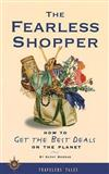 The Fearless Shopper: How to Get the Best Deals on the Planet