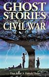 Ghost Stories of the Civil War