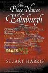 The Place Names of Edinburgh: Their Origins and History